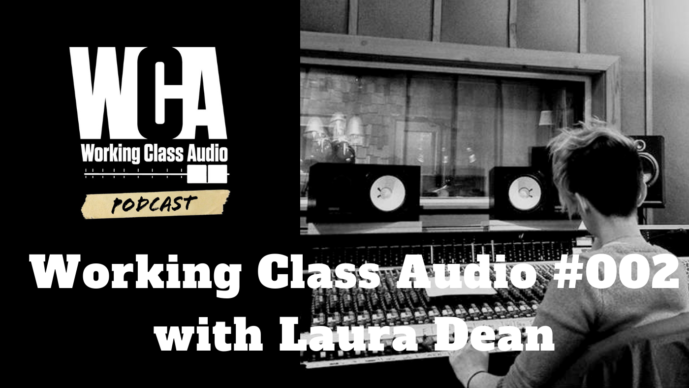 Working Class Audio with Laura Dean
