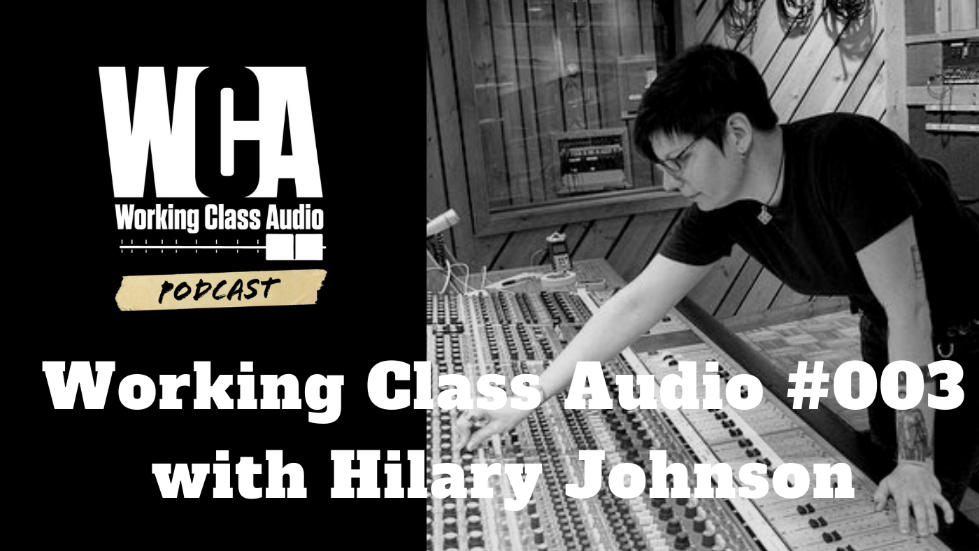 Working CLass Audio with Hilary Johnson