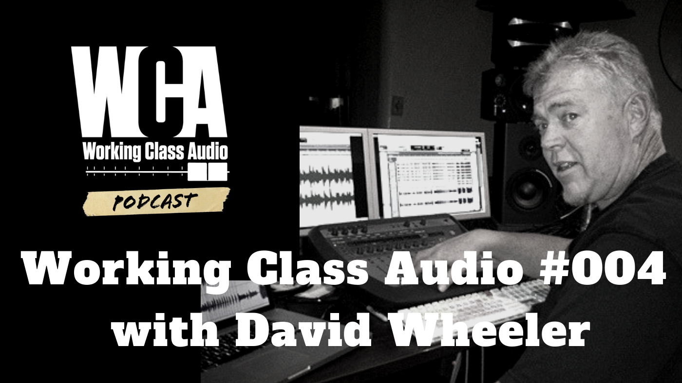 Working Class Audio with David Wheeler