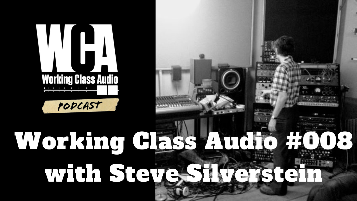 Working Class Audio with Steve Silverstein