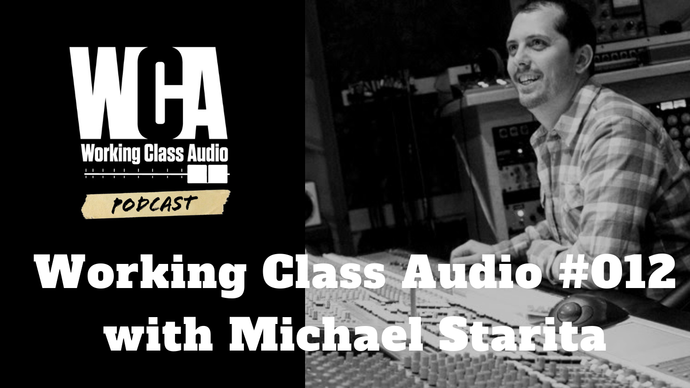 Working Class Audio with Michael Starita