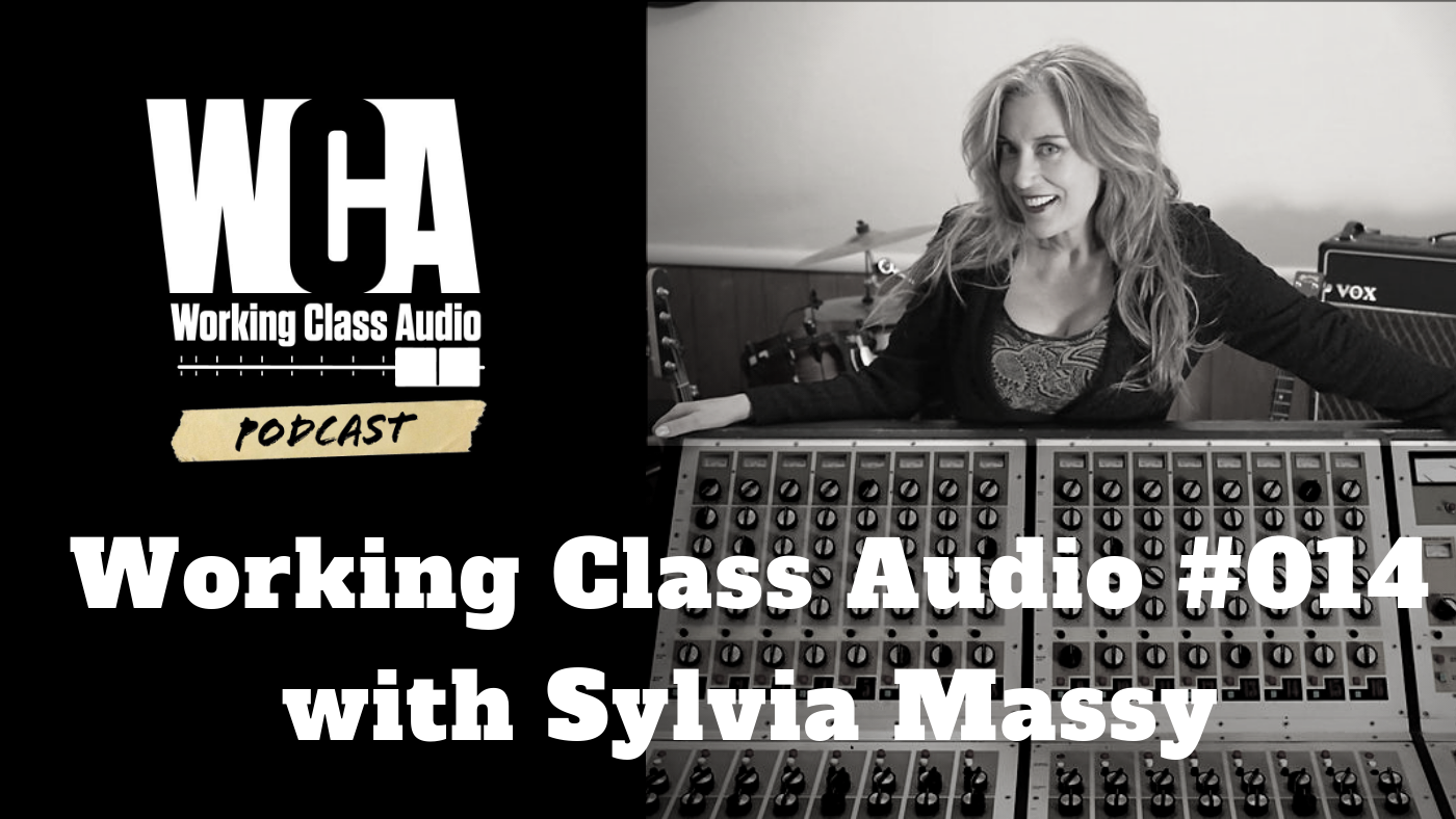 Working Class Audio with Sylvia Massy