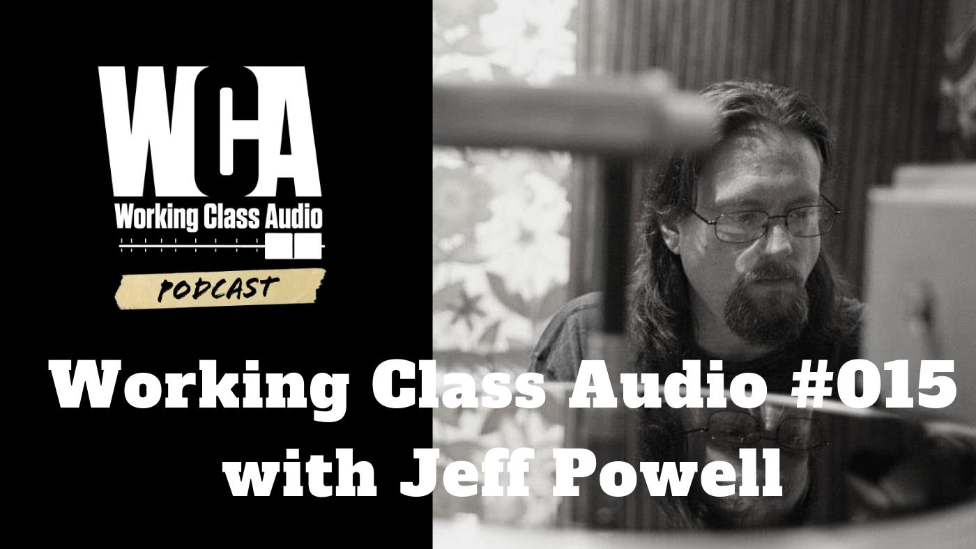 Working Class Audio with Jeff Powell