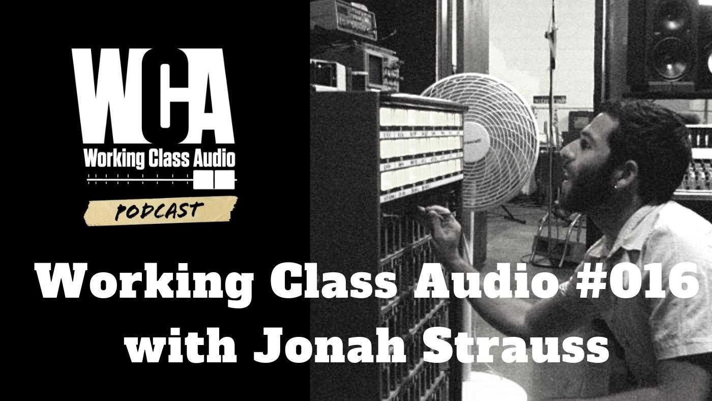 Working Class Audio with Jonah Strauss