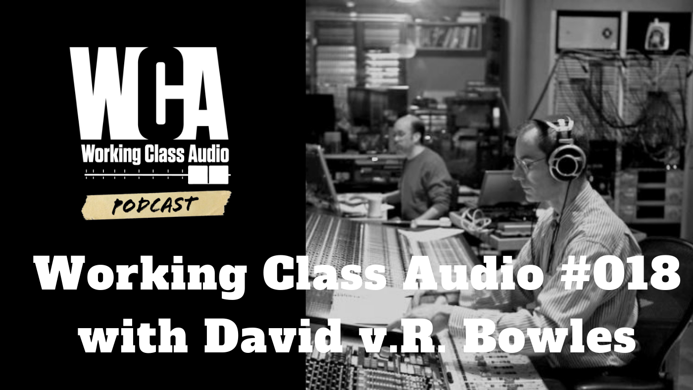 Working Class Audio with David v.R. Bowles