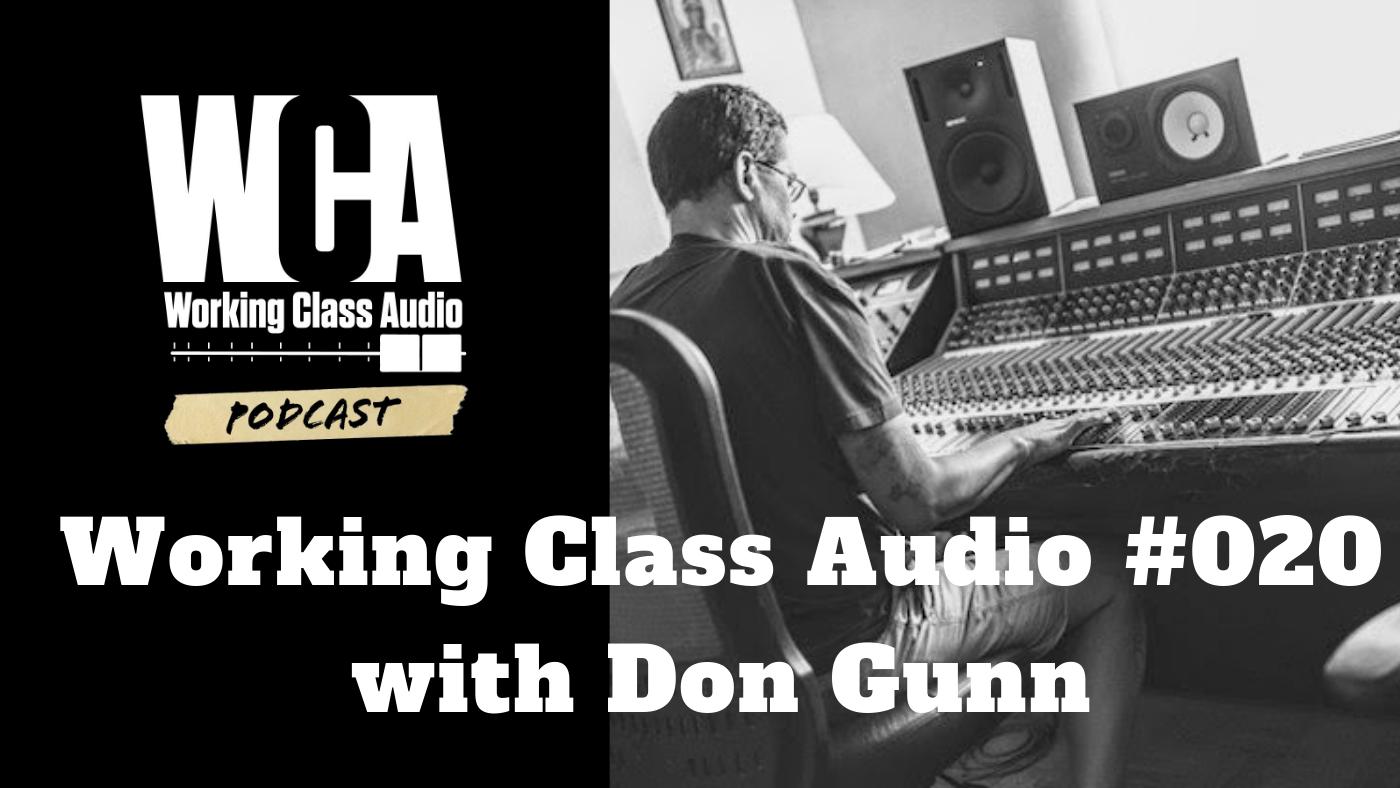 Working Class Audio with Don Gunn
