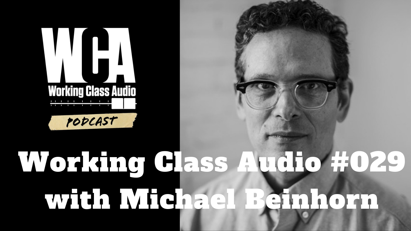 Working Class Audio with Michael Beinhorn