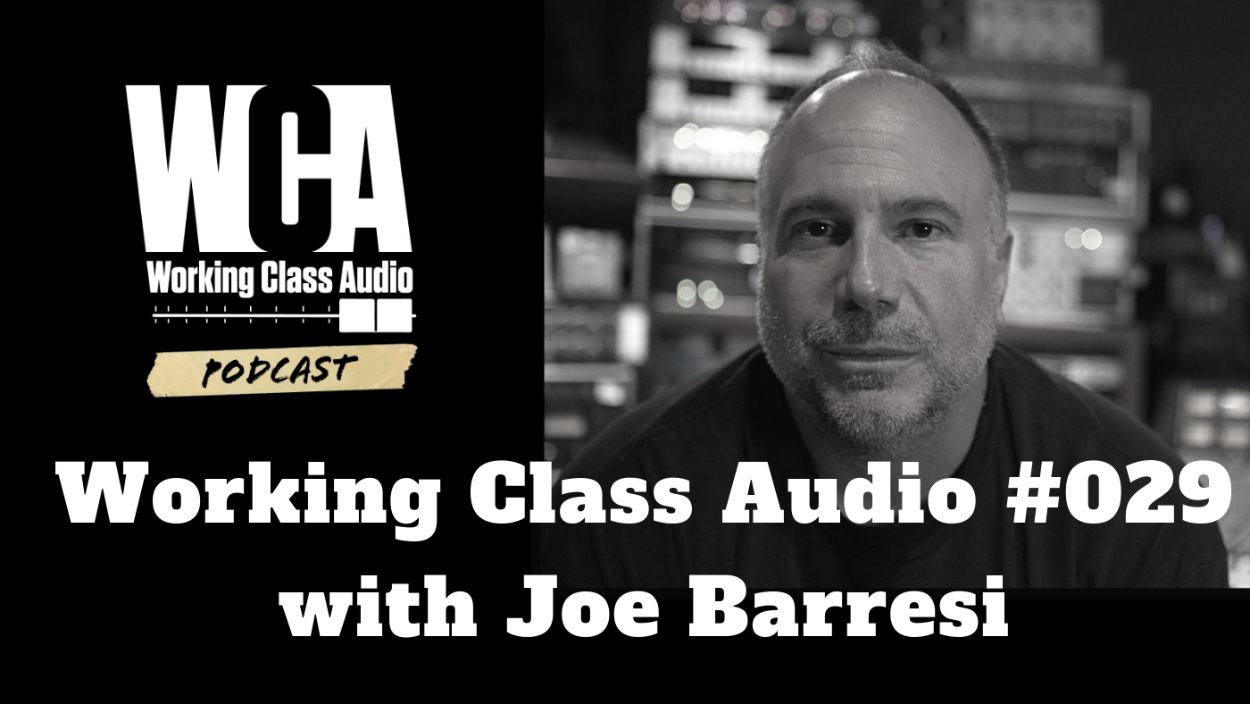 Working Class Audio with Joe Barresi