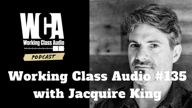 WCA #135 with Jacquire King
