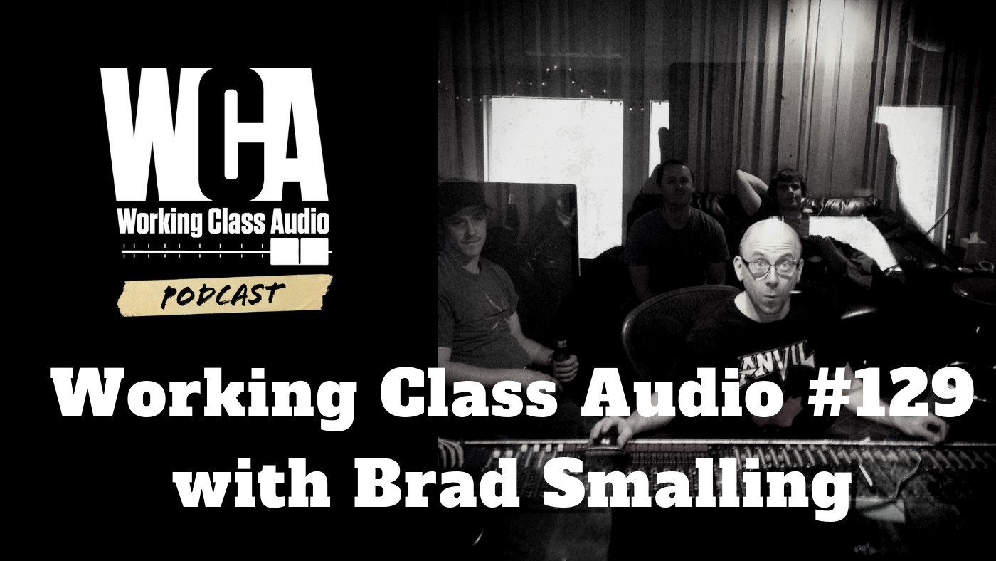 Working Class Audio with Brad Smalling