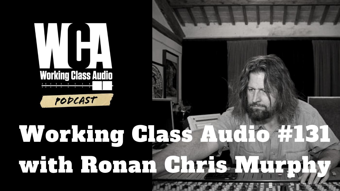 Working CLass Audio with Ronan Chris Murphy