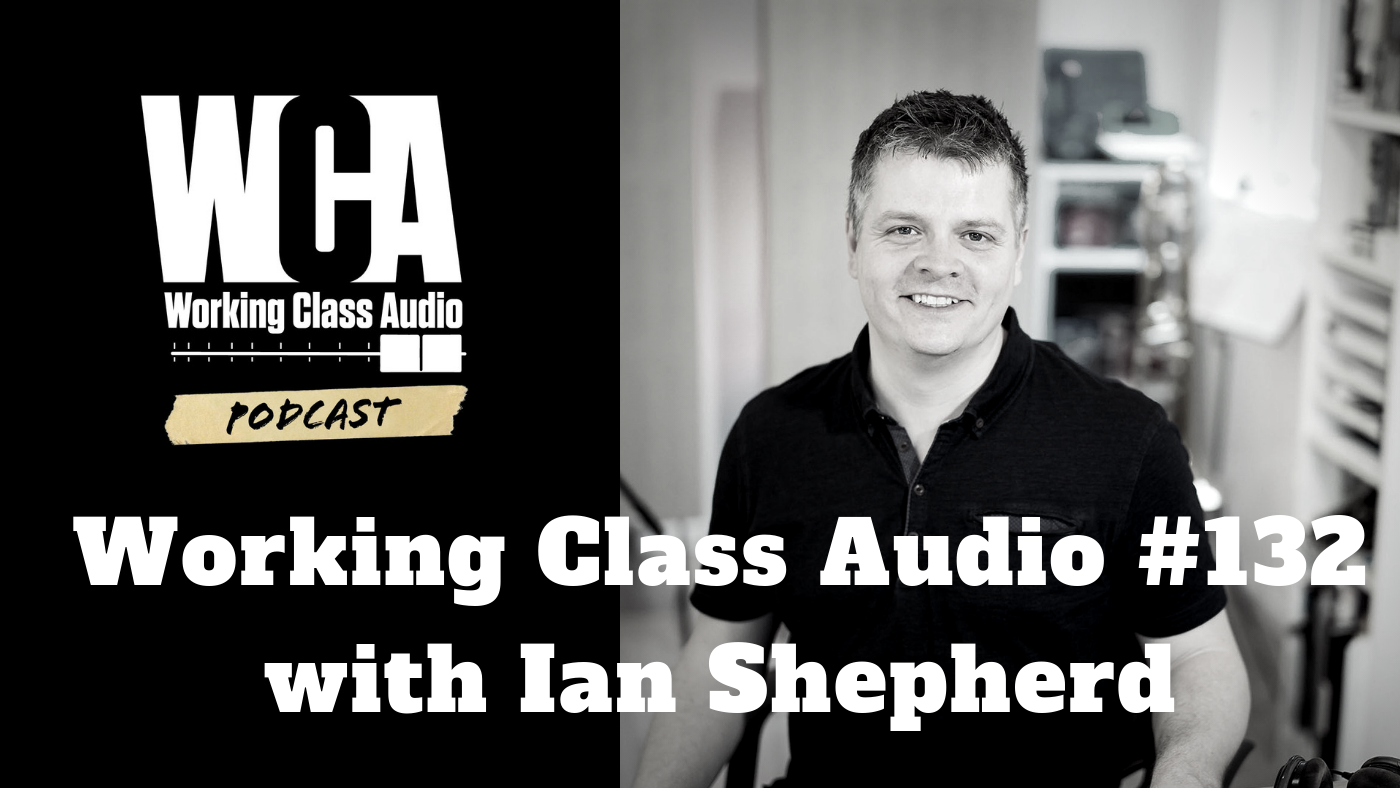 Working Class Audio with Ian Shepherd