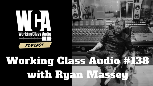 Working Class Audio #138 with Ryan Massey