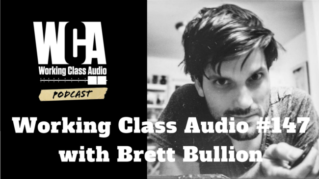 WCA #147 with Brett Bullion