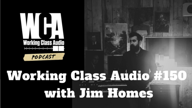 Working Class Audio #150 with Jim Homes of Boe Weaver