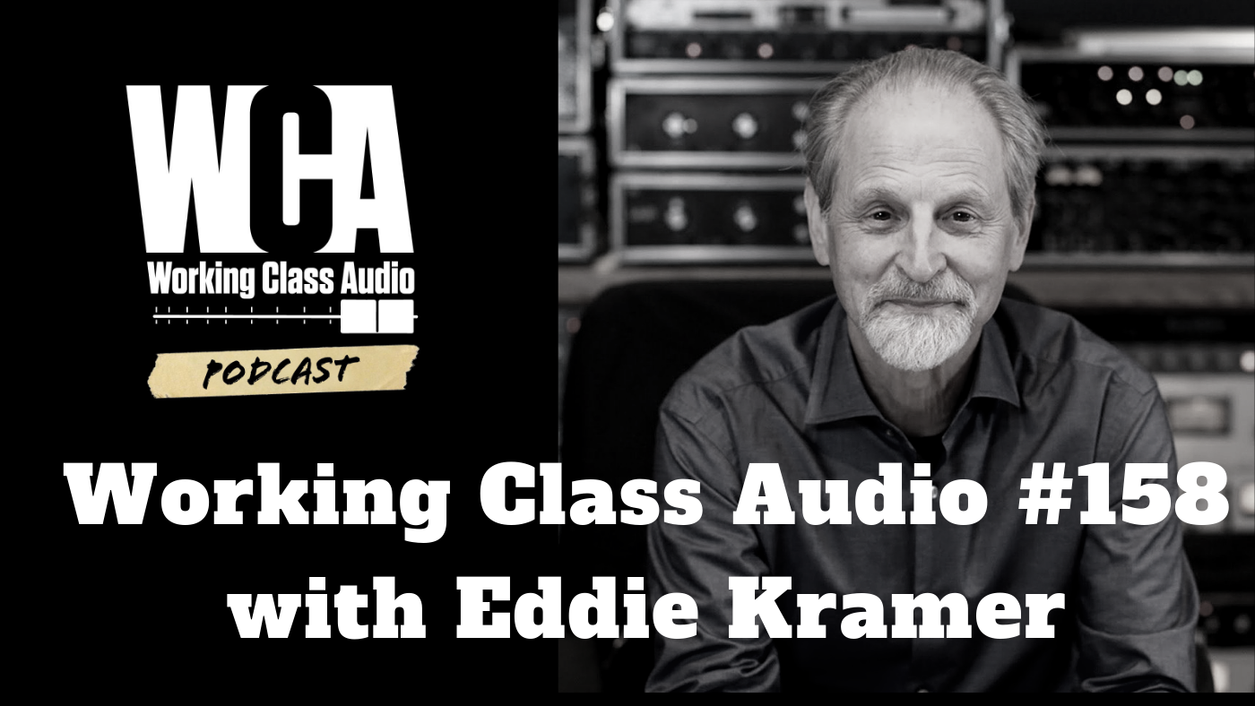 Working Class Audio with Eddie Kramer