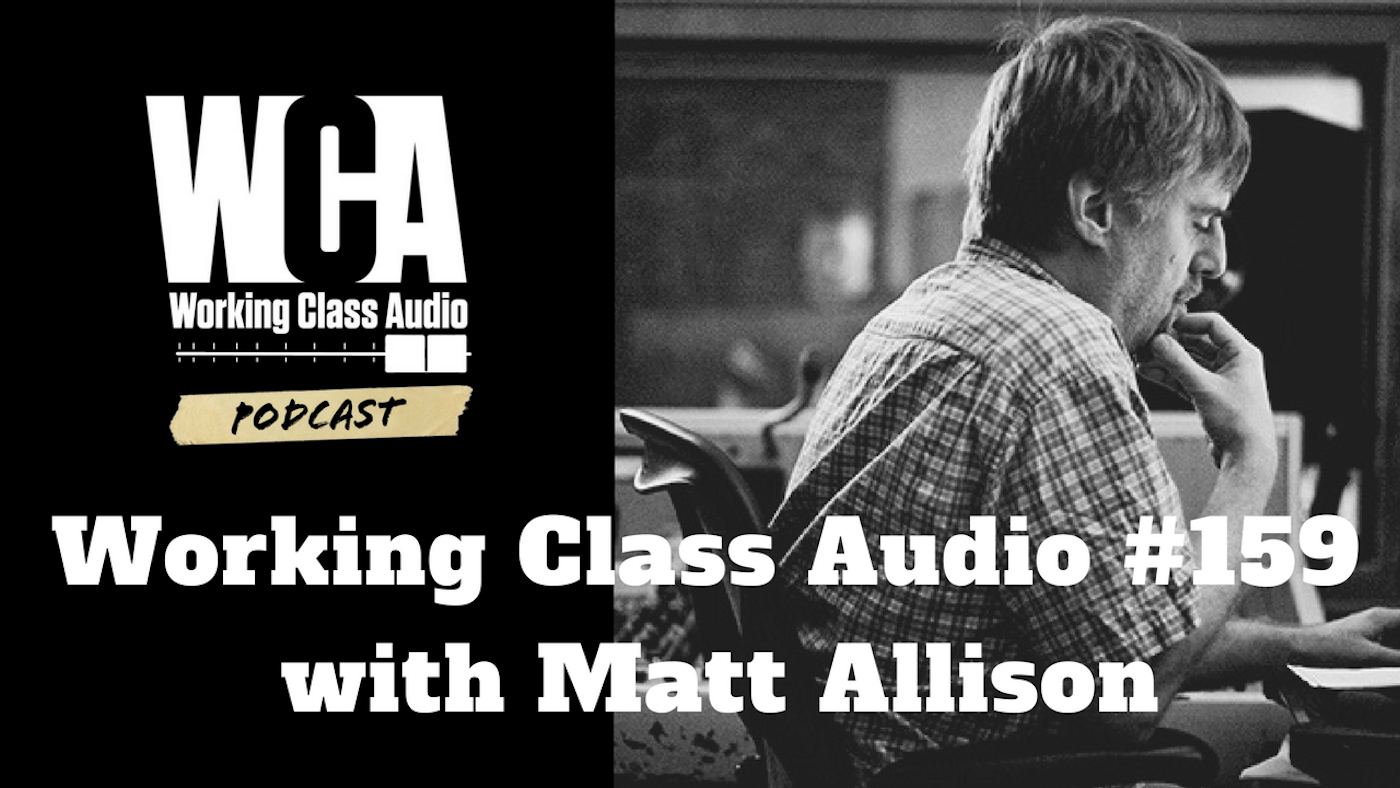 Working Class Audio with Matt Allison