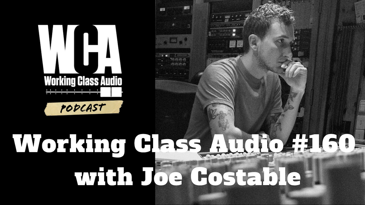 Working Class Audio  with Joe Costable