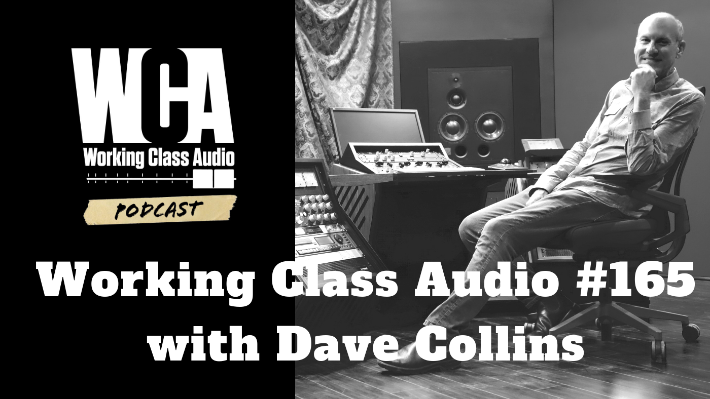 Working Class Audio with Dave Collins