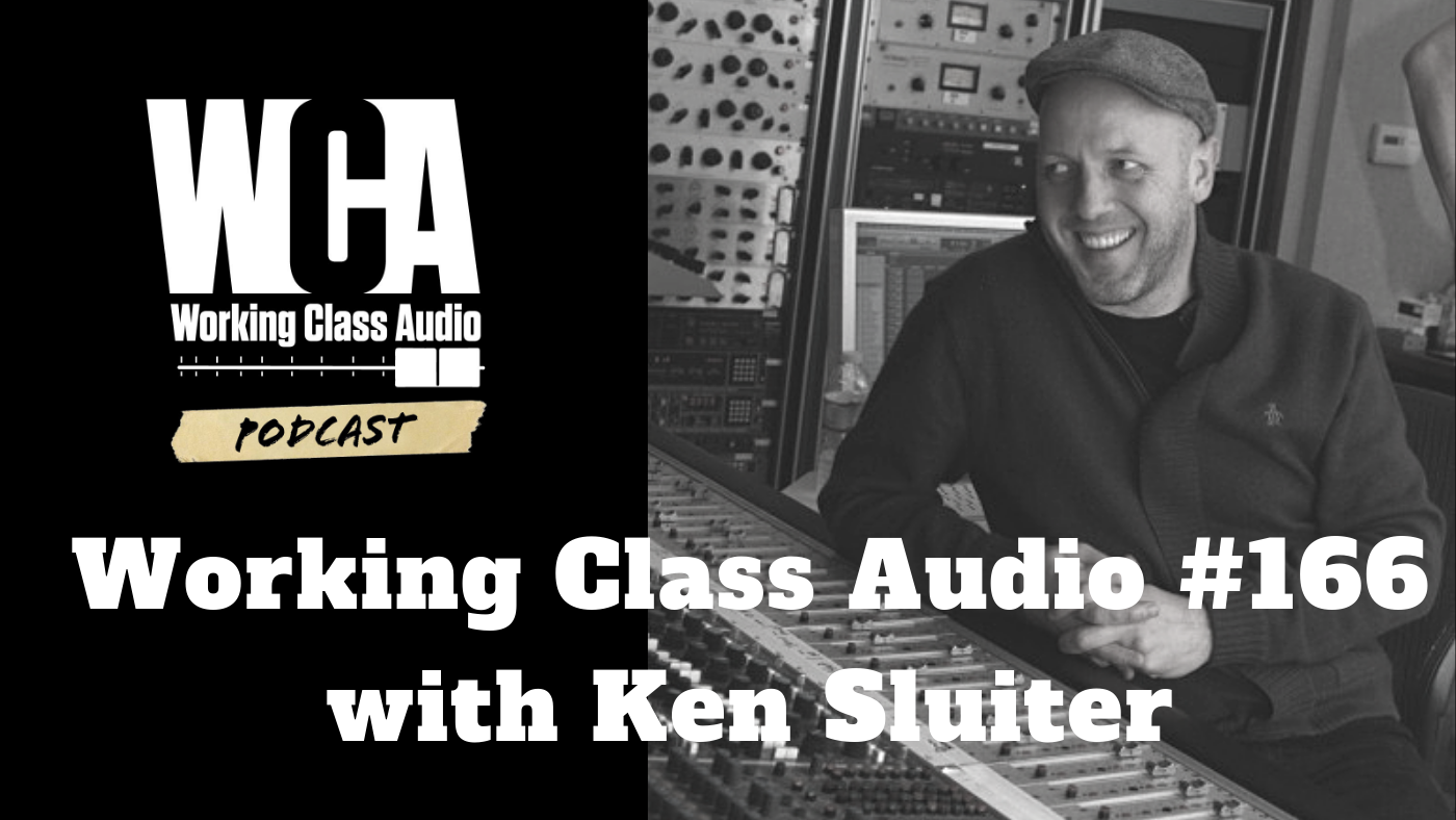 Working Class Audio with Ken Sluiter