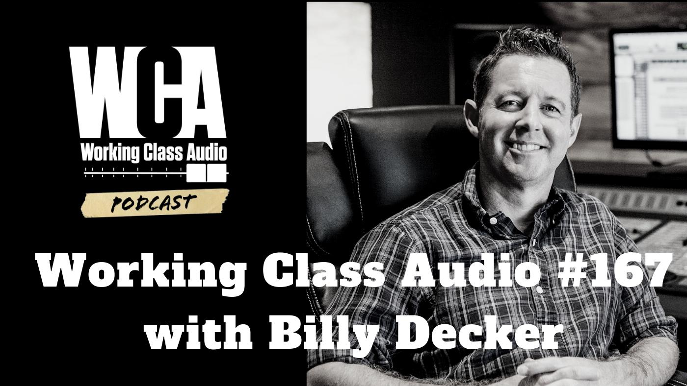 Working Class Audio with Billy Decker