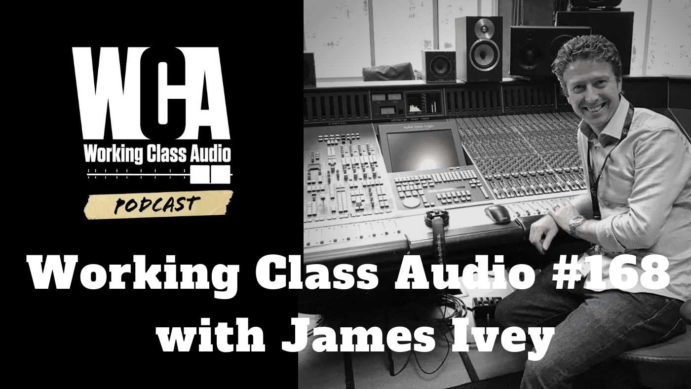 Working Class Audio with James Ivey