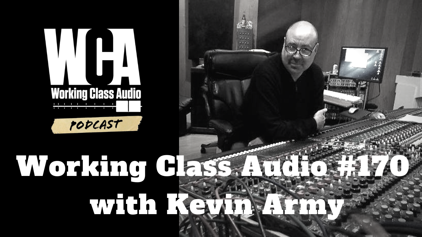 Working Class Audio with Kevin Army