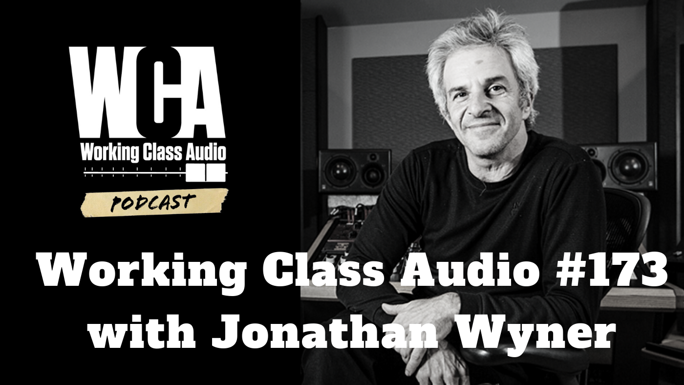 Working Class Audio with Jonathan Wyner