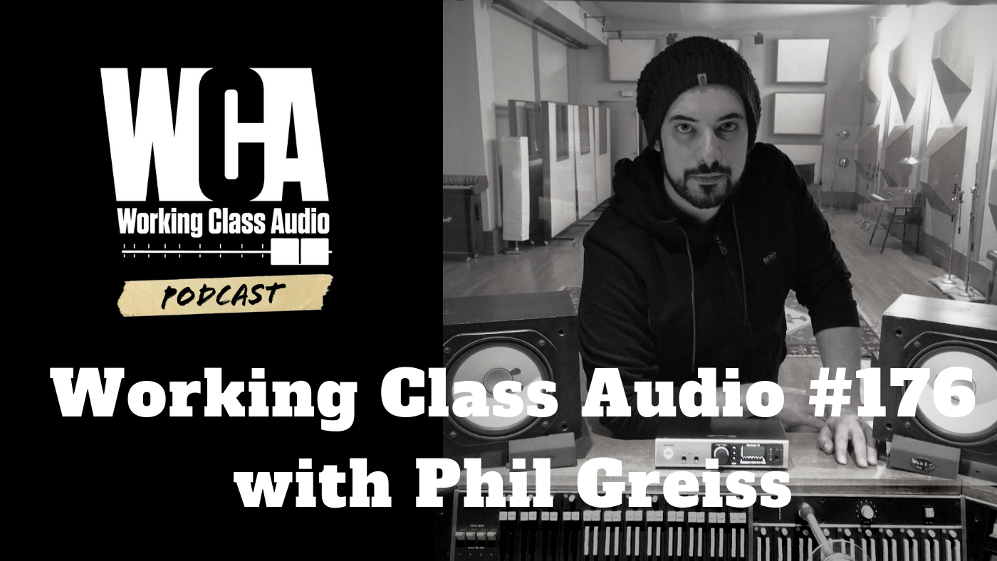 Working Class Audio with Phil Greiss