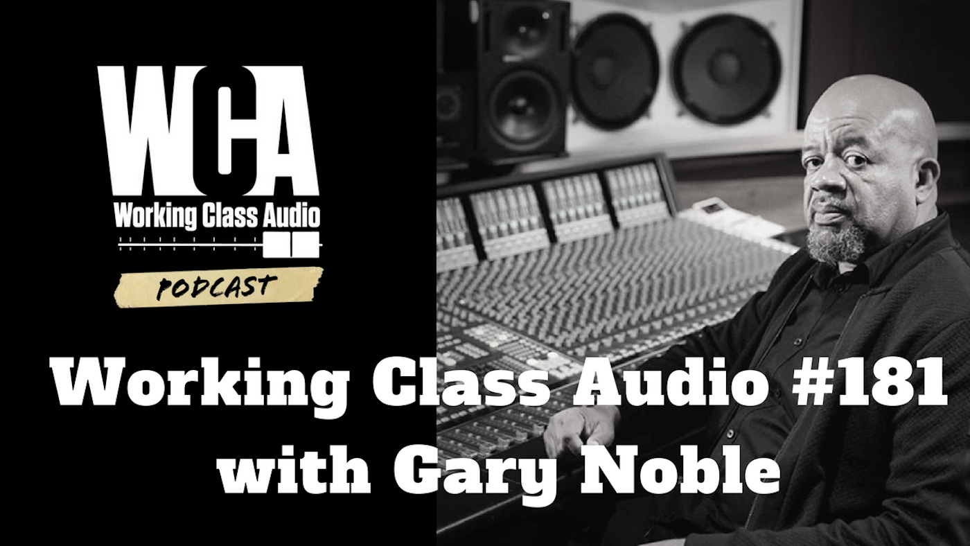 WCA #181 with Gary Noble