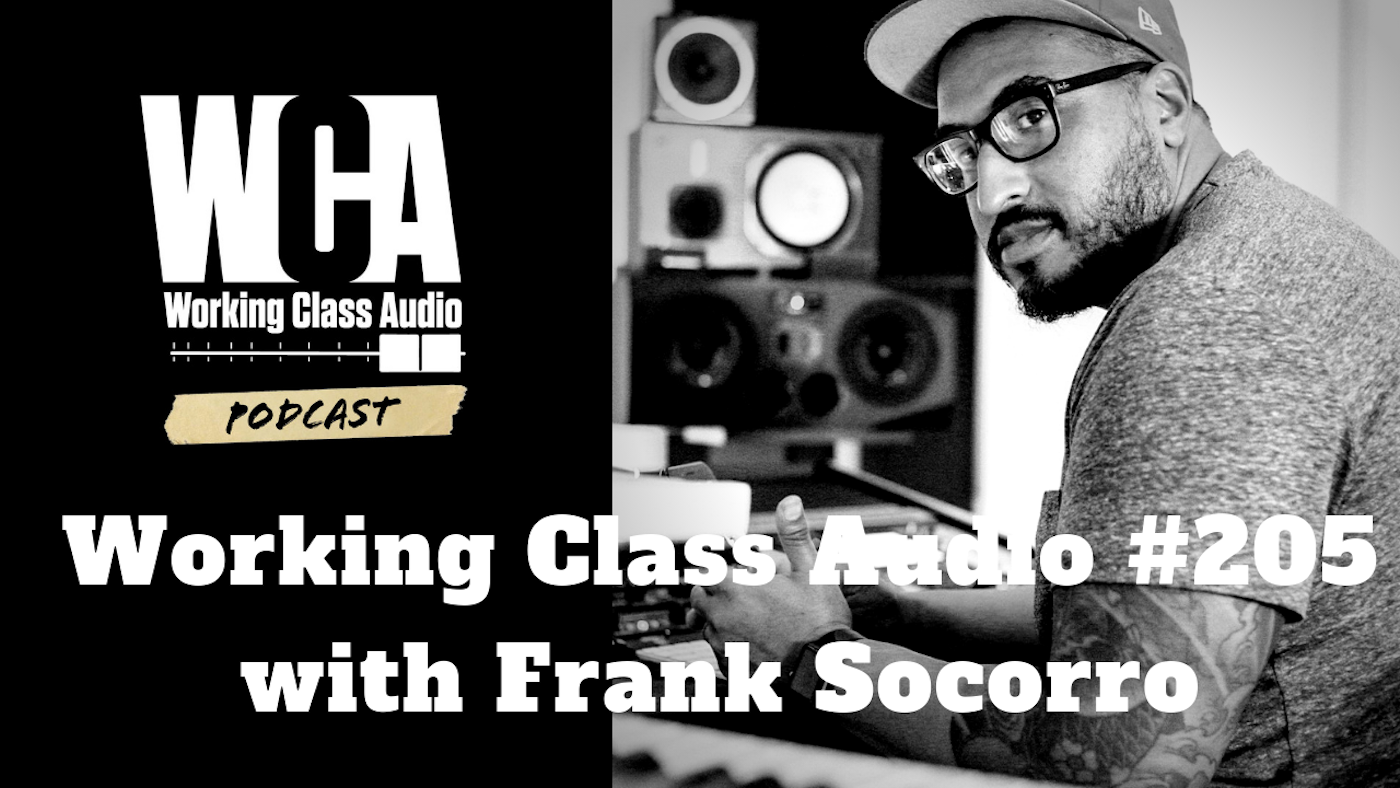 Working Class Audio #205 with Frank Socorro