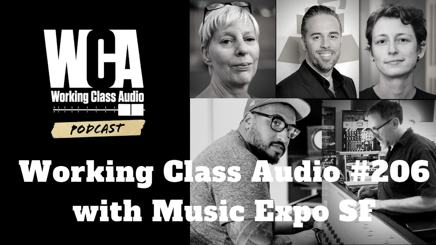 Working Class Audio #206 with Music Expo SF