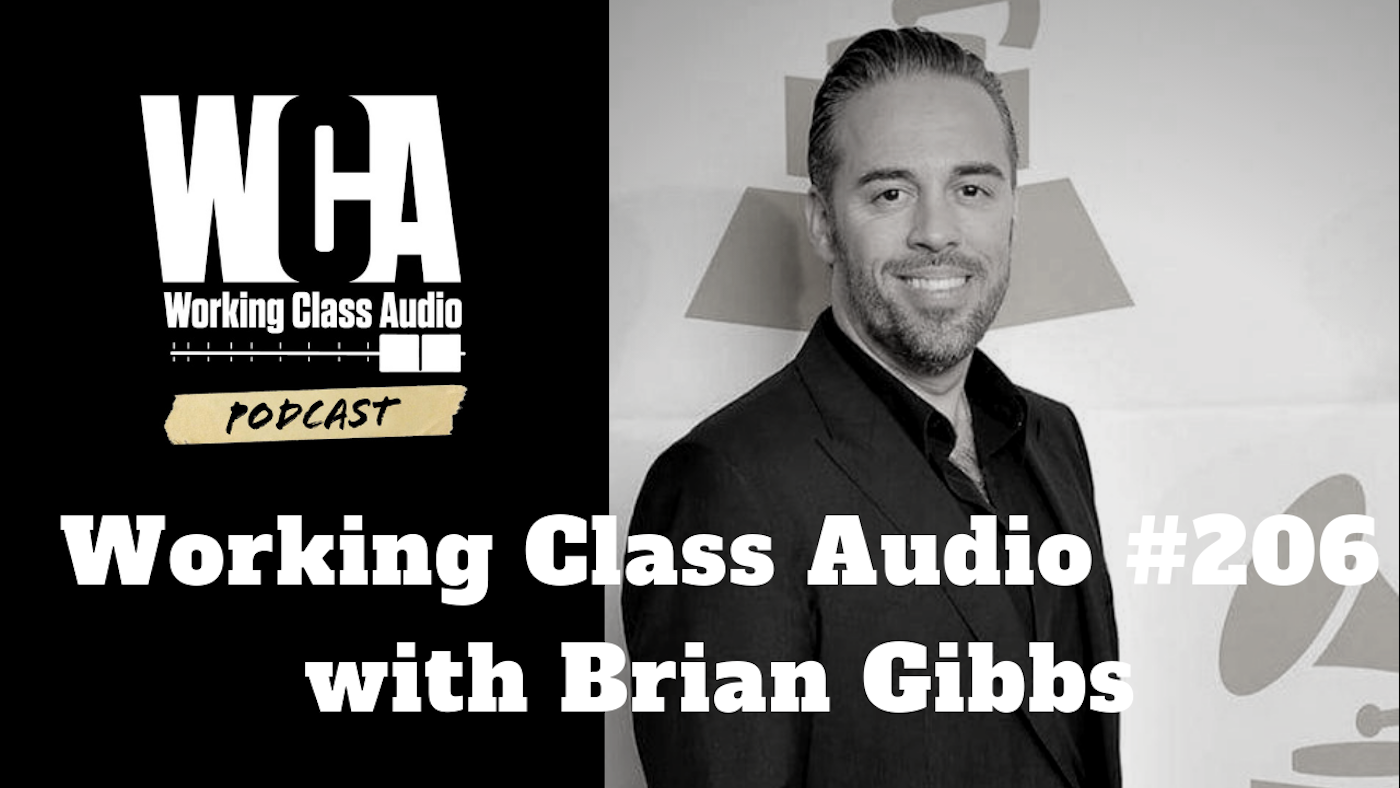 Working Class Audio #207 with Brian Gibbs