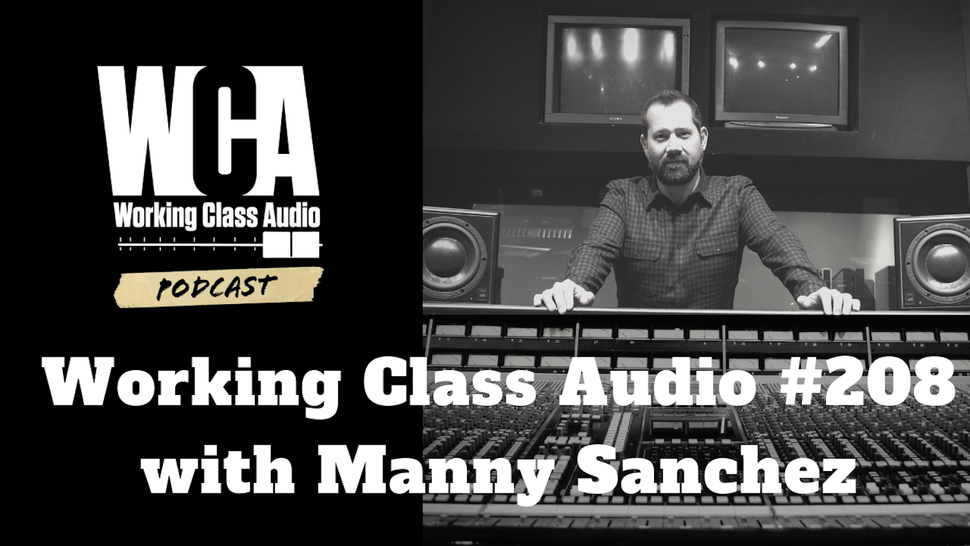 Working Class Audio #208 with Manny Sanchez