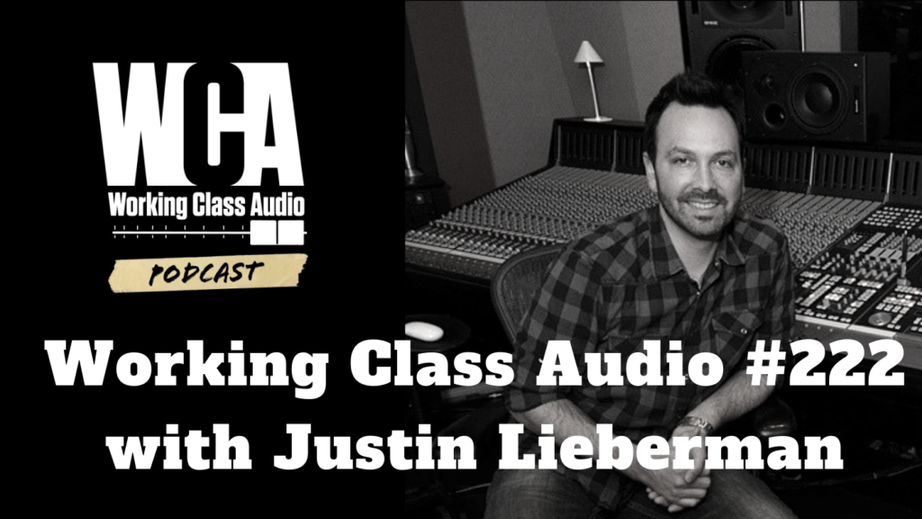 Working Class Audio with Justin Lieberman